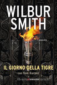 Libri - Il giorno della tigre - Wilbur Smith